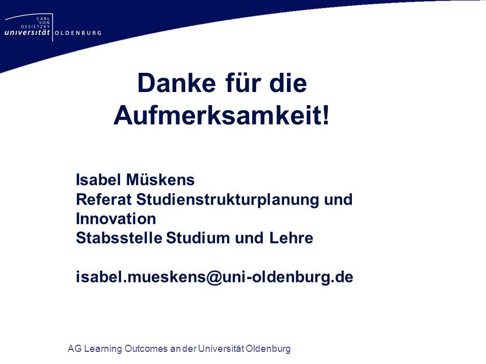 AG Learning Outcomes an der Universität Oldenburg Isabel Müskens Referat Studienstrukturplanung und Innovation Stabsstelle Studium und Lehre isabel.mu