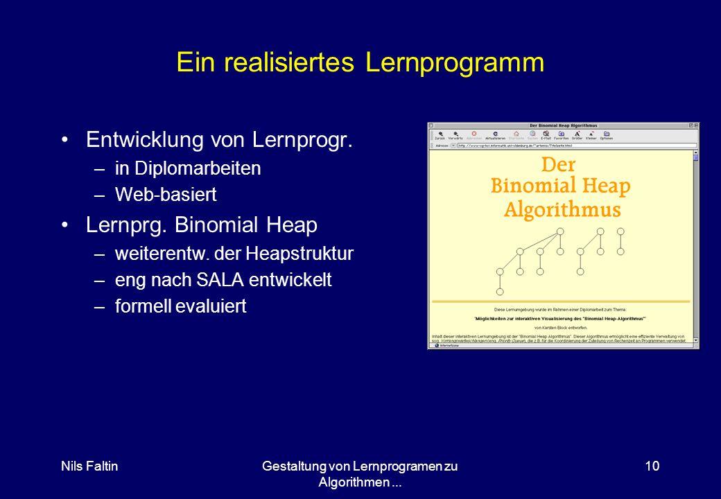 Nils FaltinGestaltung von Lernprogramen zu Algorithmen... 9 Virtuelles Brettspiel für Build-Heap heapify heapify-locally swap Done Wrong! child trees