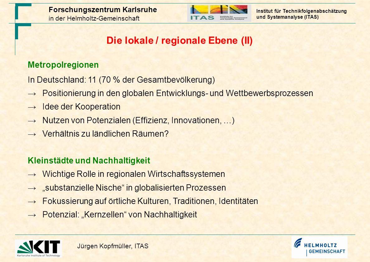 Forschungszentrum Karlsruhe in der Helmholtz-Gemeinschaft Jürgen Kopfmüller, ITAS Institut für Technikfolgenabschätzung und Systemanalyse (ITAS) Die l
