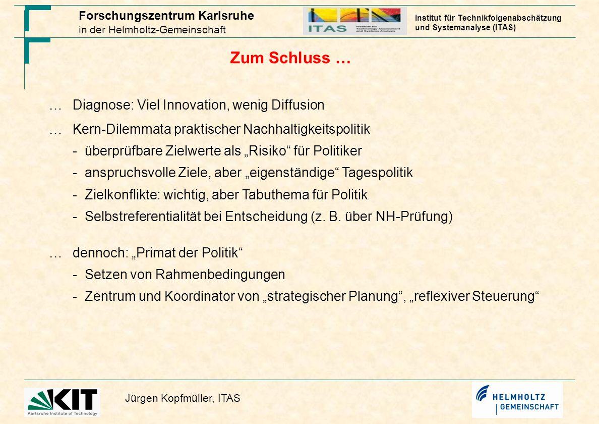 Forschungszentrum Karlsruhe in der Helmholtz-Gemeinschaft Jürgen Kopfmüller, ITAS Institut für Technikfolgenabschätzung und Systemanalyse (ITAS) Zum S