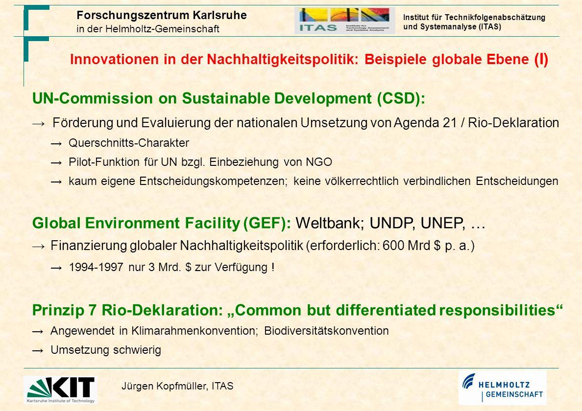 Forschungszentrum Karlsruhe in der Helmholtz-Gemeinschaft Jürgen Kopfmüller, ITAS Institut für Technikfolgenabschätzung und Systemanalyse (ITAS) Globale Ebene (II) Millennium Development Goals (2000-2015): Ziele bzgl.