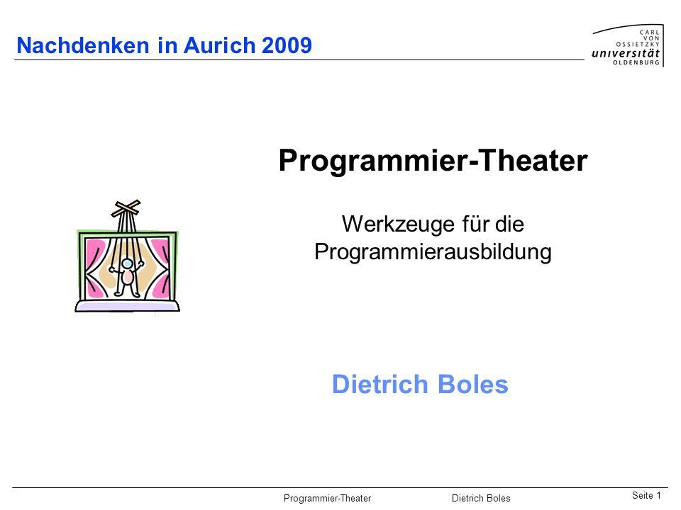 Java-Praktikum SonstigesDietrich BolesSeite 12 Programmier-Theater Dietrich Boles Frosch sitzt in einer Landschaft mit Gras- und Wasser-Feldern void huepfen(): Der Frosch hüpft ein Feld in seiner aktuellen Blickrichtung nach vorne.