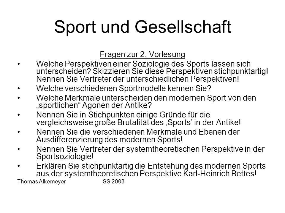 Sport und Gesellschaft Fragen zur 2. Vorlesung Welche Perspektiven einer Soziologie des Sports lassen sich unterscheiden? Skizzieren Sie diese Perspek