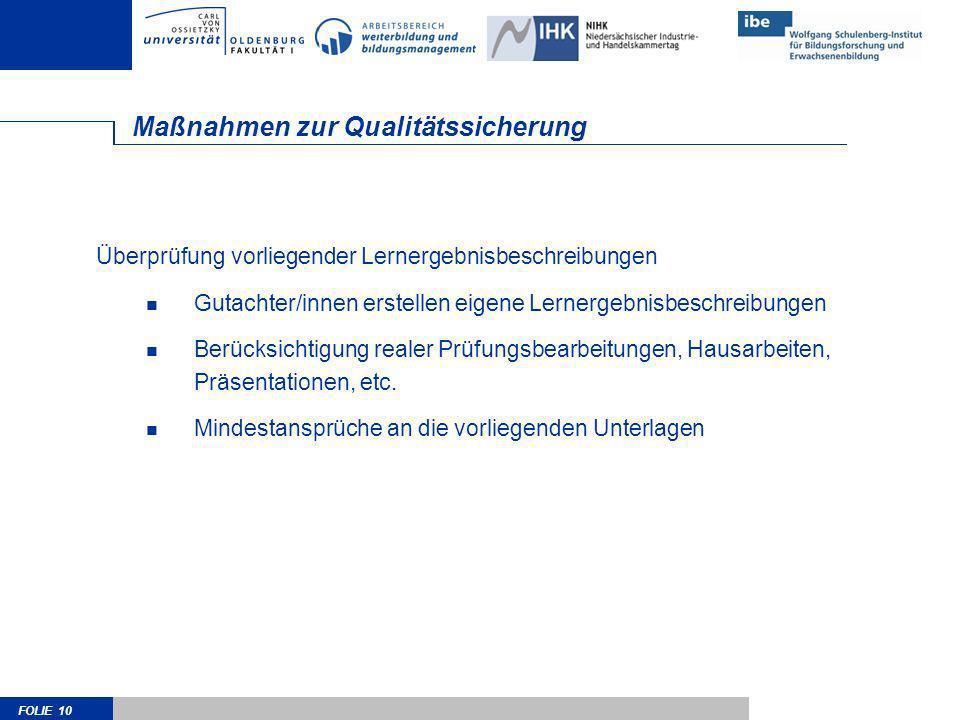 FOLIE 10 Maßnahmen zur Qualitätssicherung Überprüfung vorliegender Lernergebnisbeschreibungen Gutachter/innen erstellen eigene Lernergebnisbeschreibun
