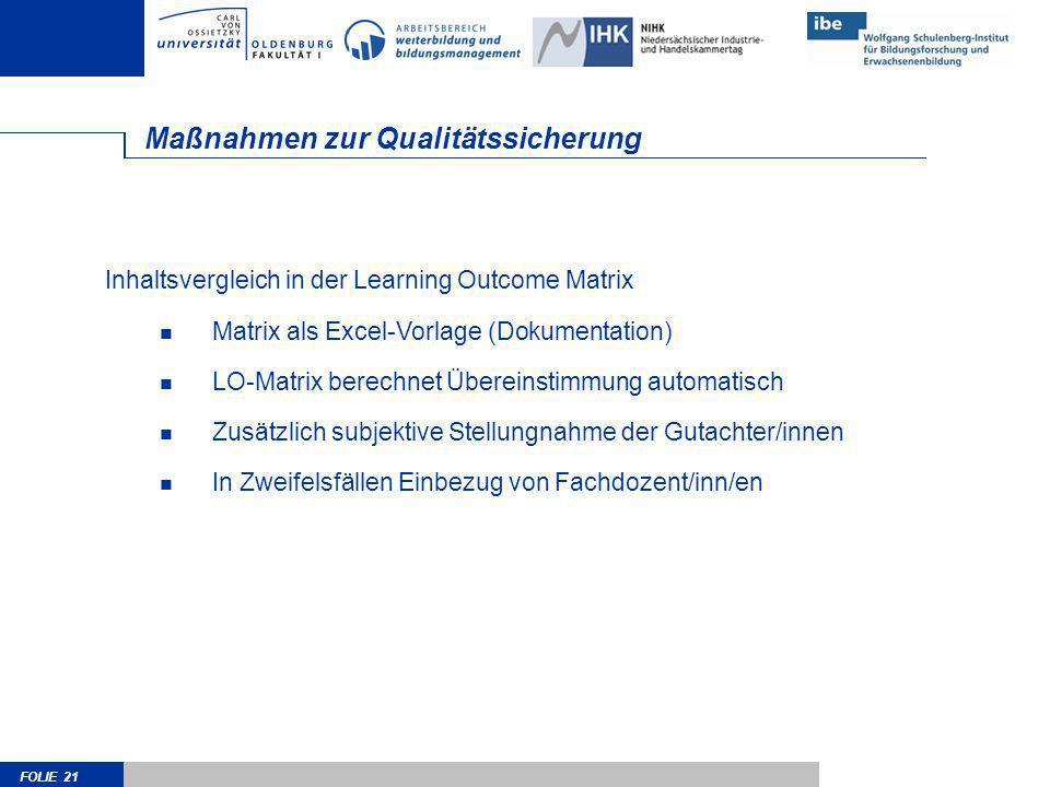 FOLIE 21 Maßnahmen zur Qualitätssicherung Inhaltsvergleich in der Learning Outcome Matrix Matrix als Excel-Vorlage (Dokumentation) LO-Matrix berechnet