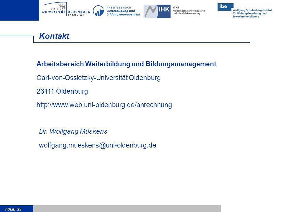 FOLIE 25 Kontakt Arbeitsbereich Weiterbildung und Bildungsmanagement Carl-von-Ossietzky-Universität Oldenburg 26111 Oldenburg http://www.web.uni-olden