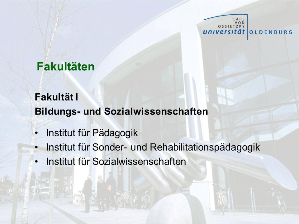 Fakultäten Fakultät I Bildungs- und Sozialwissenschaften Institut für Pädagogik Institut für Sonder- und Rehabilitationspädagogik Institut für Sozialw