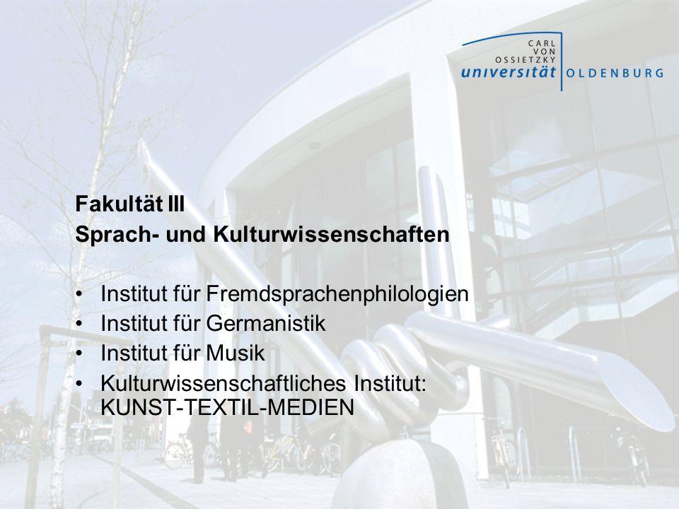 Fakultät III Sprach- und Kulturwissenschaften Institut für Fremdsprachenphilologien Institut für Germanistik Institut für Musik Kulturwissenschaftlich