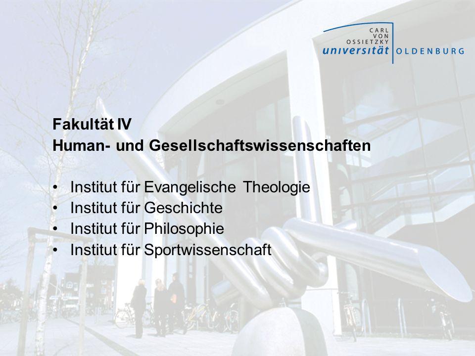 Fakultät IV Human- und Gesellschaftswissenschaften Institut für Evangelische Theologie Institut für Geschichte Institut für Philosophie Institut für S