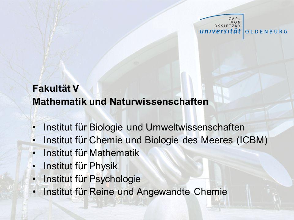 Fakultät V Mathematik und Naturwissenschaften Institut für Biologie und Umweltwissenschaften Institut für Chemie und Biologie des Meeres (ICBM) Instit