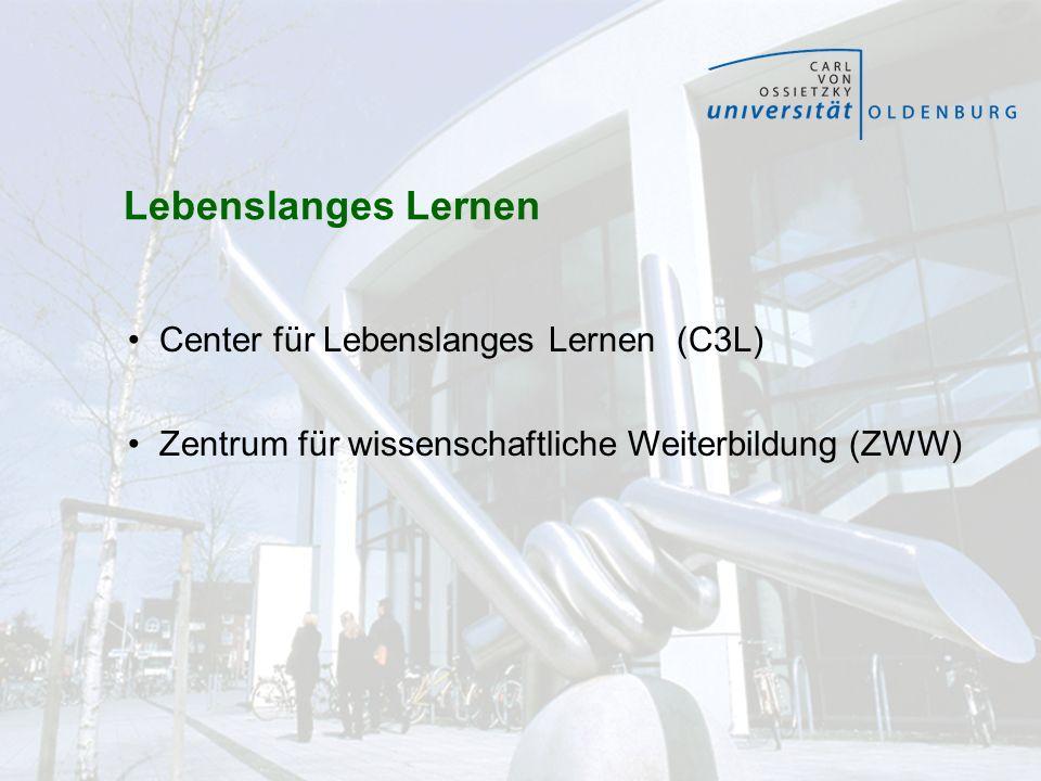 Lebenslanges Lernen Center für Lebenslanges Lernen (C3L) Zentrum für wissenschaftliche Weiterbildung (ZWW)