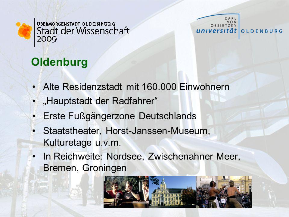 Oldenburg Alte Residenzstadt mit 160.000 Einwohnern Hauptstadt der Radfahrer Erste Fußgängerzone Deutschlands Staatstheater, Horst-Janssen-Museum, Kul