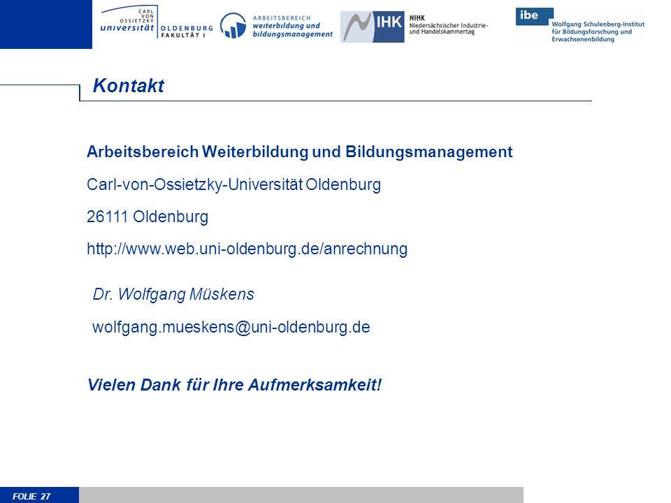 FOLIE 27 Kontakt Arbeitsbereich Weiterbildung und Bildungsmanagement Carl-von-Ossietzky-Universität Oldenburg 26111 Oldenburg http://www.web.uni-olden