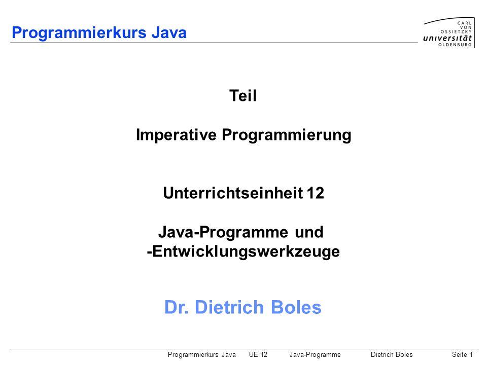 Programmierkurs JavaUE 12Java-ProgrammeDietrich BolesSeite 12 Beispiel 1 class RechteckFlaeche { public static void main(String[] args) { System.out.println( Berechnung der Flaeche eines Rechtecks ); int laenge = IO.readInt( Laenge: ); int breite = IO.readInt( Breite: ); System.out.print( Flaeche = ); System.out.println(laenge * breite); } Programm zur Flächenberechnung eines Rechtecks: Demo