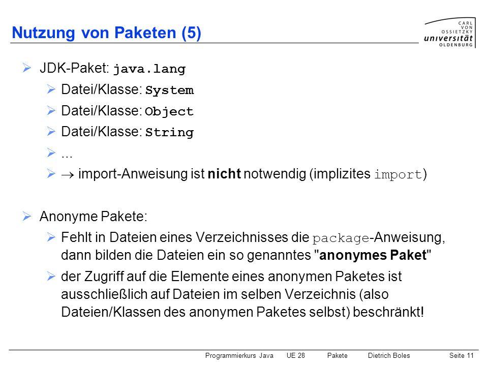 Programmierkurs JavaUE 28 PaketeDietrich BolesSeite 12 Statischer Import Zugriff auf statische Elemente einer Klasse:.