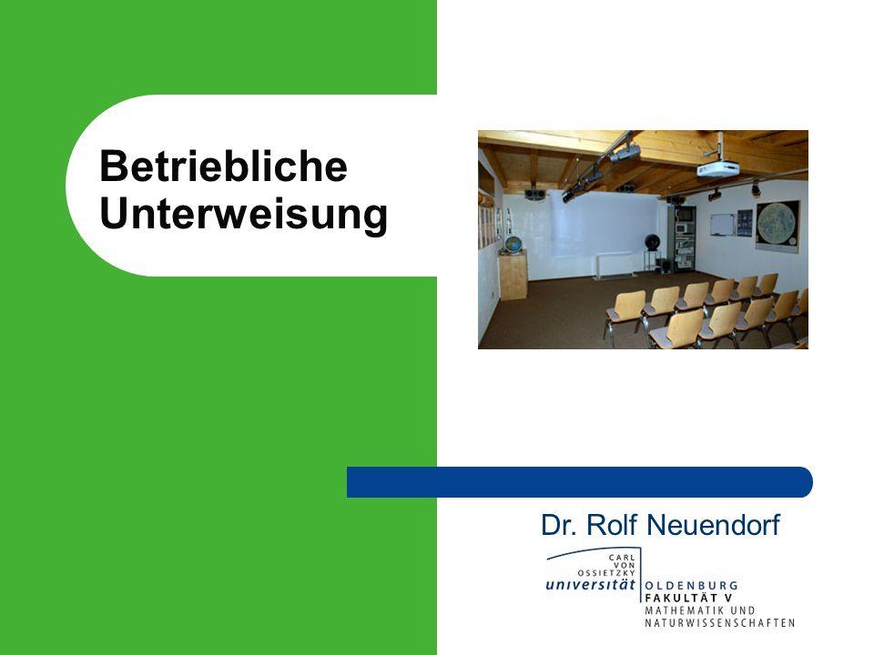 Betriebliche Unterweisung Dr. Rolf Neuendorf