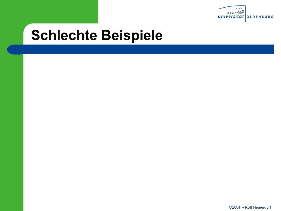 2004 – Rolf Neuendorf Schlechte Beispiele