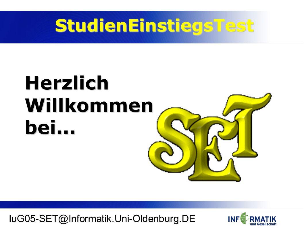 StudienEinstiegsTest IuG05-SET@Informatik.Uni-Oldenburg.DE HerzlichWillkommenbei...