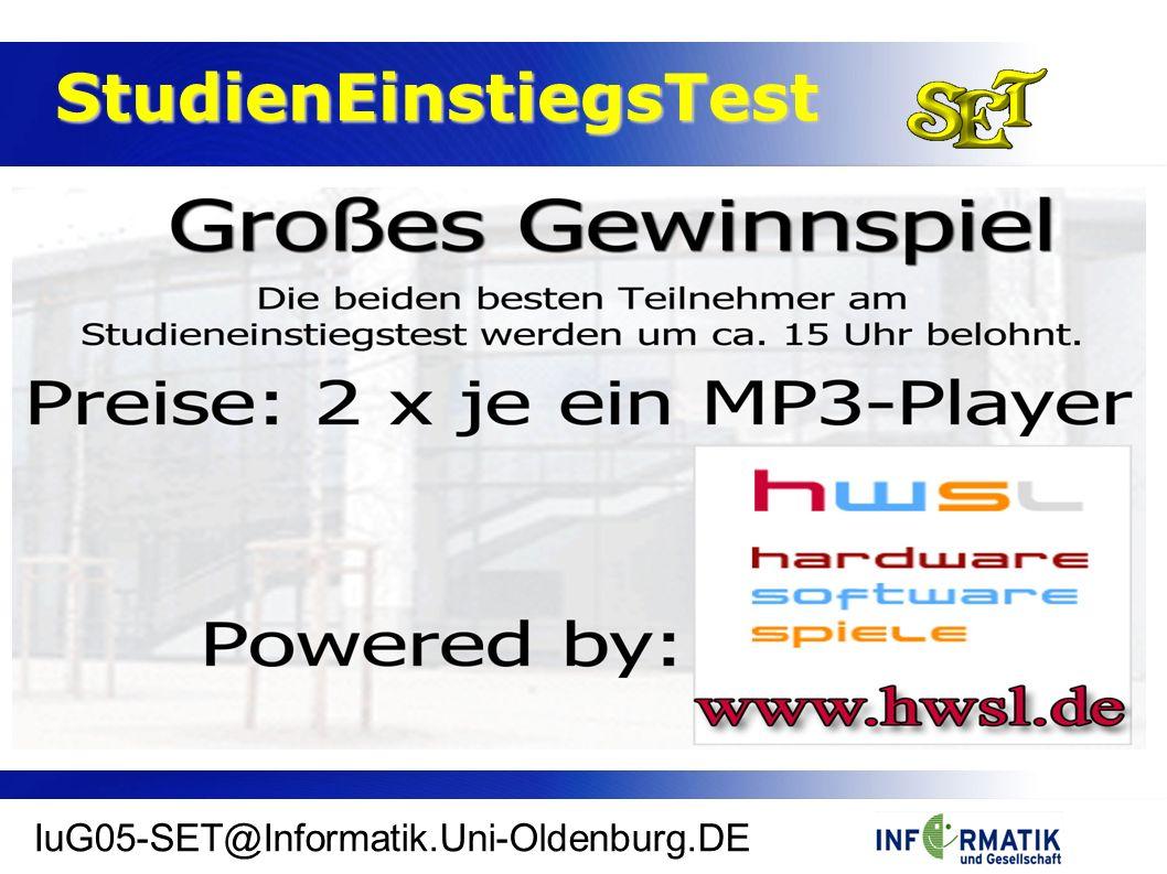 StudienEinstiegsTest StudienEinstiegsTest IuG05-SET@Informatik.Uni-Oldenburg.DE
