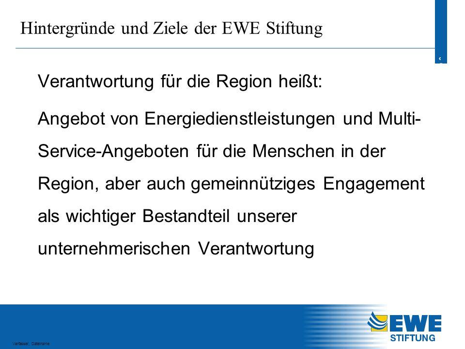 7 7 Verfasser, Dateiname Hintergründe und Ziele der EWE Stiftung Wir möchten in unserem Netzgebiet wegweisende Projekte in den Bereichen Wissenschaft und Forschung sowie Erziehung und Bildung fördern.