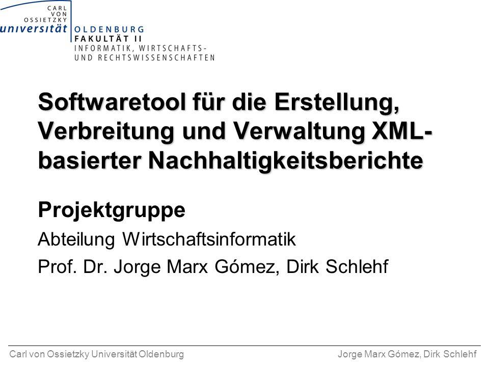 Carl von Ossietzky Universität OldenburgJorge Marx Gómez, Dirk Schlehf Softwaretool für die Erstellung, Verbreitung und Verwaltung XML- basierter Nach