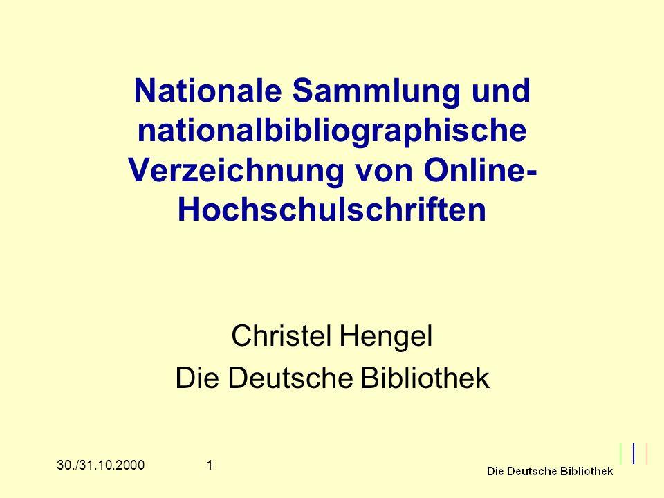 230./31.10.2000 Übersicht Statistische Daten zur Sammlung von Online-Dissertationen an Der Deutschen Bibliothek Übernahme der Dokumente und Metadaten Workflows Neue Vorhaben