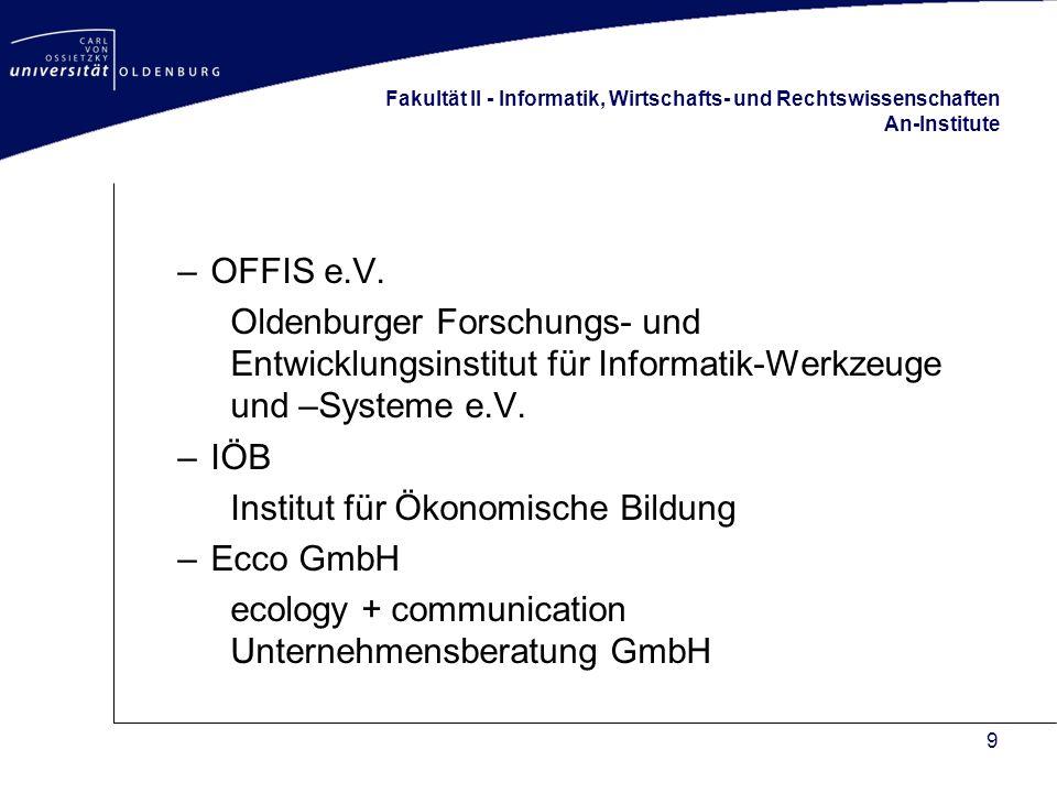 9 Fakultät II - Informatik, Wirtschafts- und Rechtswissenschaften An-Institute –OFFIS e.V.