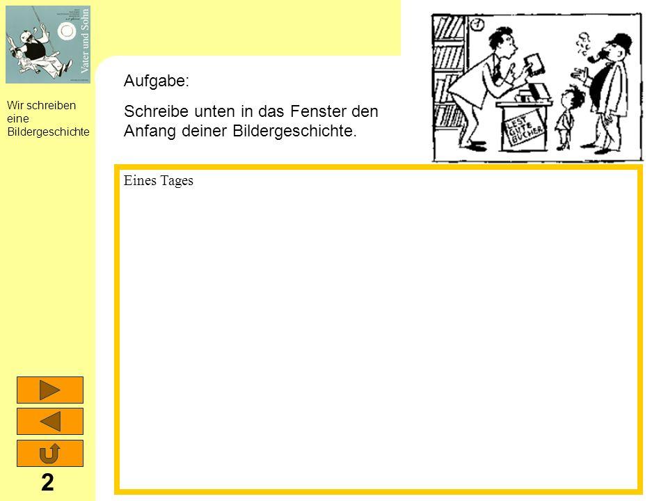 Wir schreiben eine Bildergeschichte 3 Auf dem Nachhauseweg Aufgabe: Schreibe unten in das Fenster den zweiten Teil deiner Bildergeschichte.