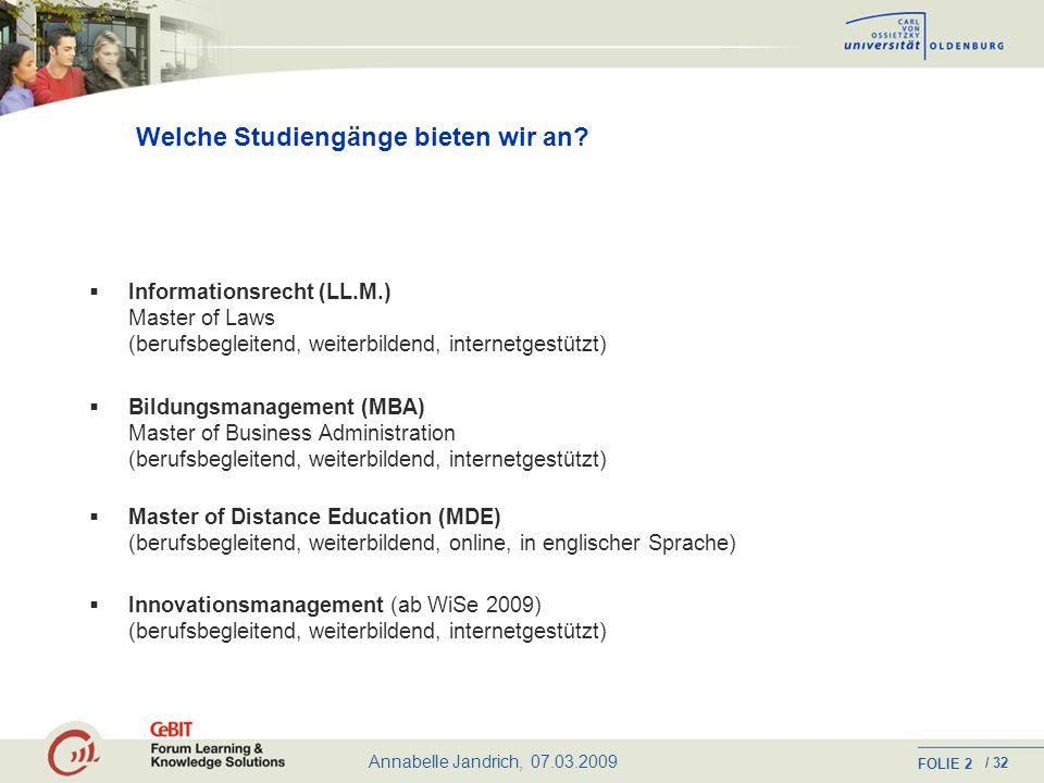 Annabelle Jandrich, 07.03.2009 FOLIE / 32 1 Warum Studienmöglichkeiten für Berufstätige.