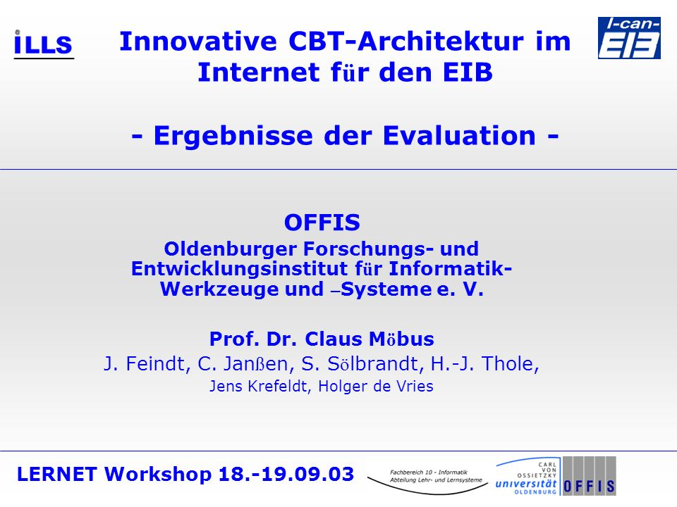 Ergebnisse der Evaluation 2 Inhalt Übersicht I-can-EIB Evaluationsobjekt: I-can-EIB Avatar Evaluationsdesign: Pre-Post-Test Statistische Auswertung Ergebnisse und Konsequenzen