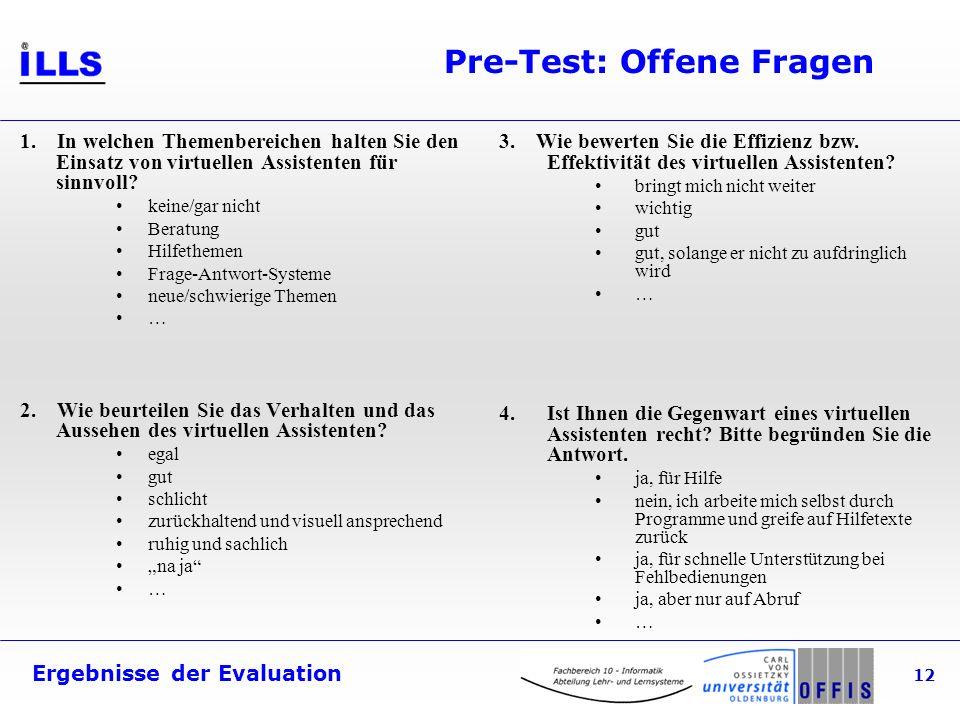 Ergebnisse der Evaluation 12 Pre-Test: Offene Fragen 1.