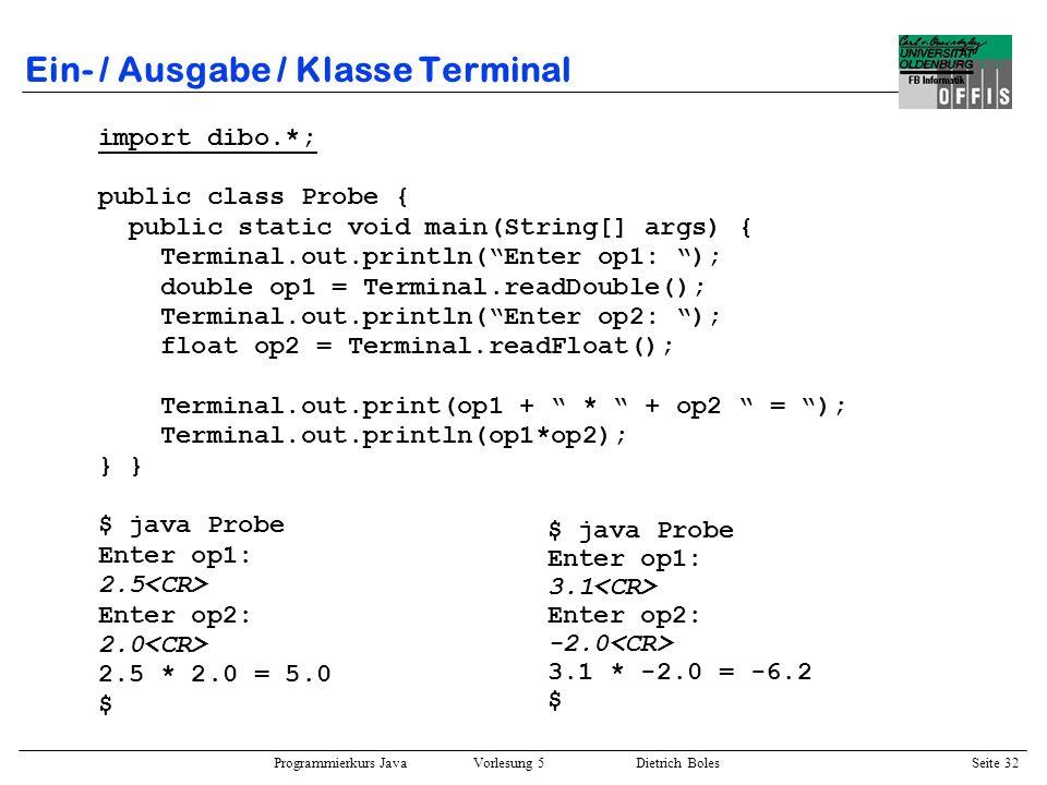 Programmierkurs Java Vorlesung 5 Dietrich Boles Seite 33 Beispielprogramm 1 Schreiben Sie ein Programm Umkehr, das zunächst einen int-Wert von der Tastatur einliest und diesen dann in umgekehrter Reihenfolge wieder ausgibt.