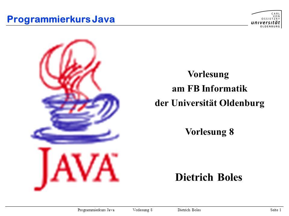 Programmierkurs Java Vorlesung 8 Dietrich Boles Seite 2 Gliederung von Vorlesung 8 Strukturierte Datentypen Felder –Motivation –Anmerkungen –Definition –Erzeugung –Zugriff –Initialisierung –Zerstörung –mehrdimensionale Felder –Beispiel Referenzdatentypen –Motivation –Zuweisung –Parameter –Funktionsrückgabewerte –lokale Variablen –Beispiel Verbunde –Motivation –Verbundtypdefinition –Verbundvariablen –Zugriff auf Verbunde –Beispiel Beispielprogramme
