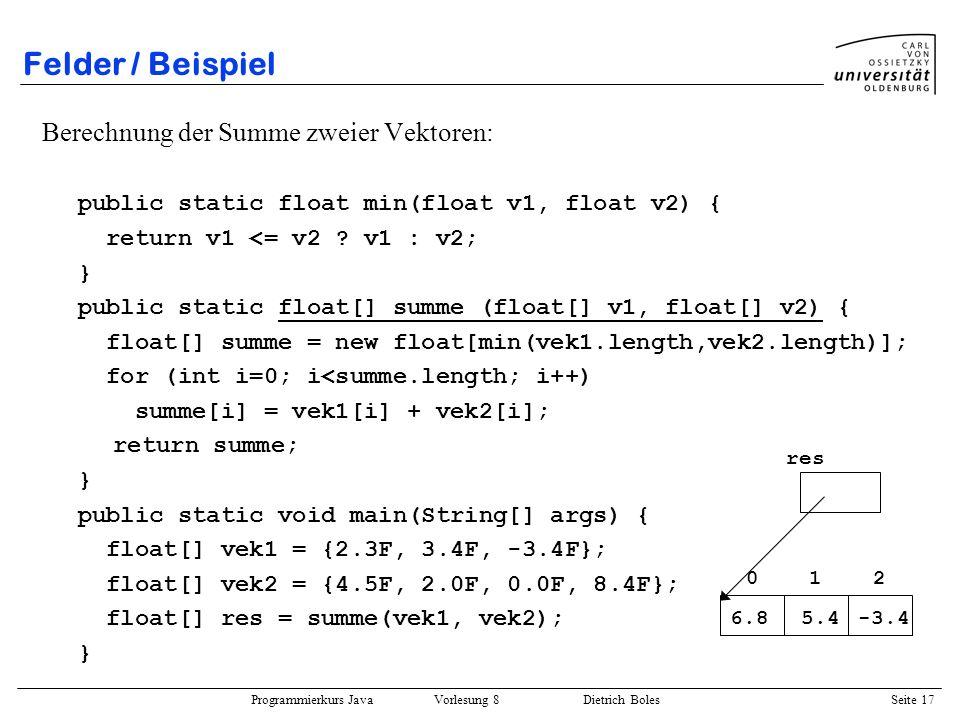 Programmierkurs Java Vorlesung 8 Dietrich Boles Seite 18 Referenzdatentypen Motivation –es existieren bestimmte Variablen, die lediglich Adressen (Referenzen, Zeiger) auf andere Speicherbereiche speichern können –die Kontrolle über die referenzierten Speicherbereiche liegt beim Programmierer bzw.