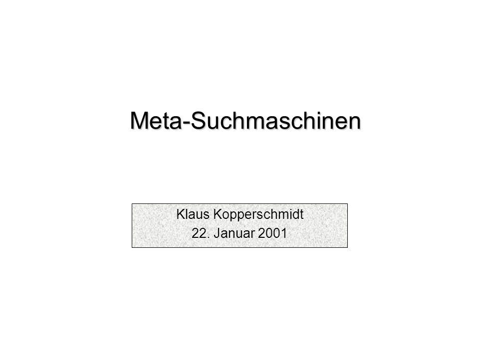 Meta-Suchmaschinen Klaus Kopperschmidt 22. Januar 2001