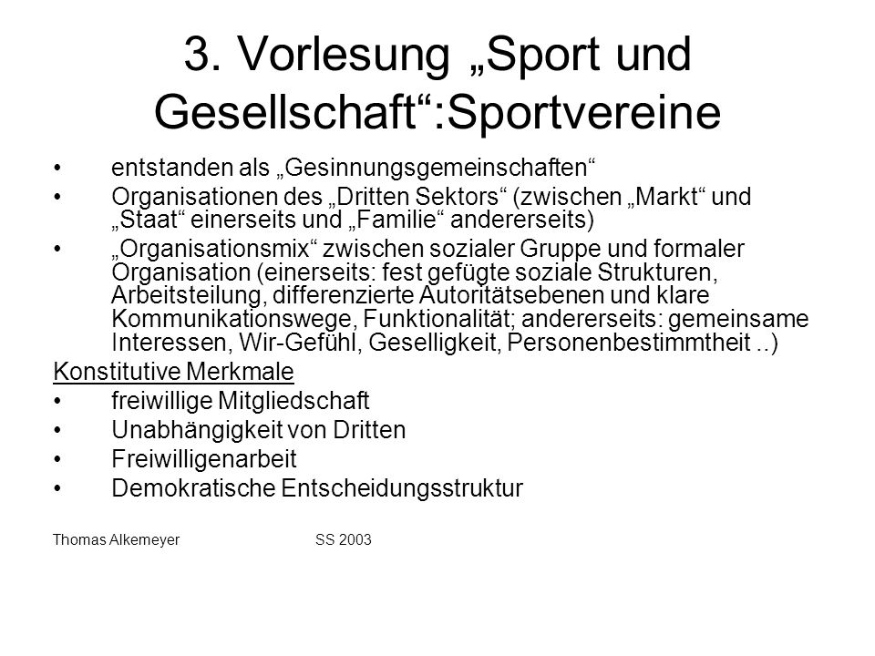 3. Vorlesung Sport und Gesellschaft:Sportvereine entstanden als Gesinnungsgemeinschaften Organisationen des Dritten Sektors (zwischen Markt und Staat