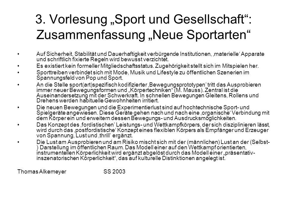 3. Vorlesung Sport und Gesellschaft: Zusammenfassung Neue Sportarten Auf Sicherheit, Stabilität und Dauerhaftigkeit verbürgende Institutionen, materie