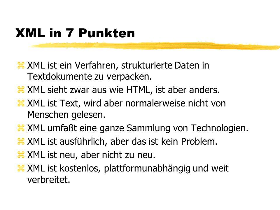 XML in 7 Punkten zXML ist ein Verfahren, strukturierte Daten in Textdokumente zu verpacken.