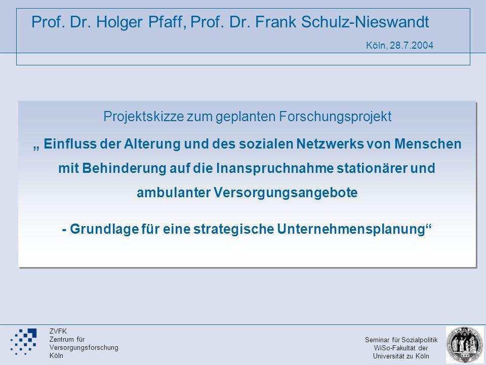 Prof. Dr. Holger Pfaff, Prof. Dr. Frank Schulz-Nieswandt Köln, 28.7.2004 Projektskizze zum geplanten Forschungsprojekt Einfluss der Alterung und des s