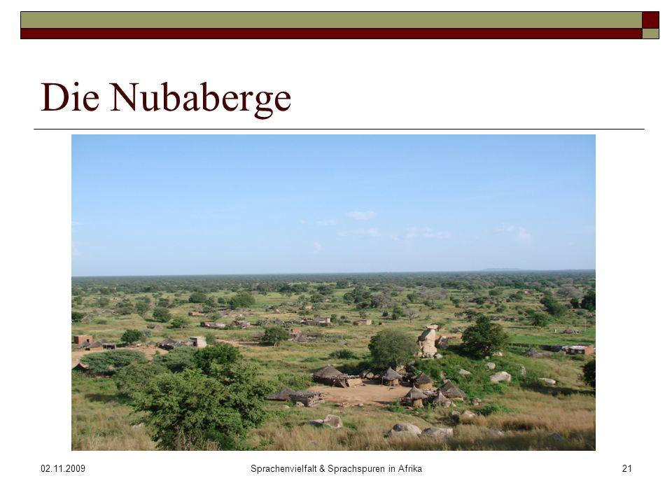 02.11.2009Sprachenvielfalt & Sprachspuren in Afrika21 Die Nubaberge