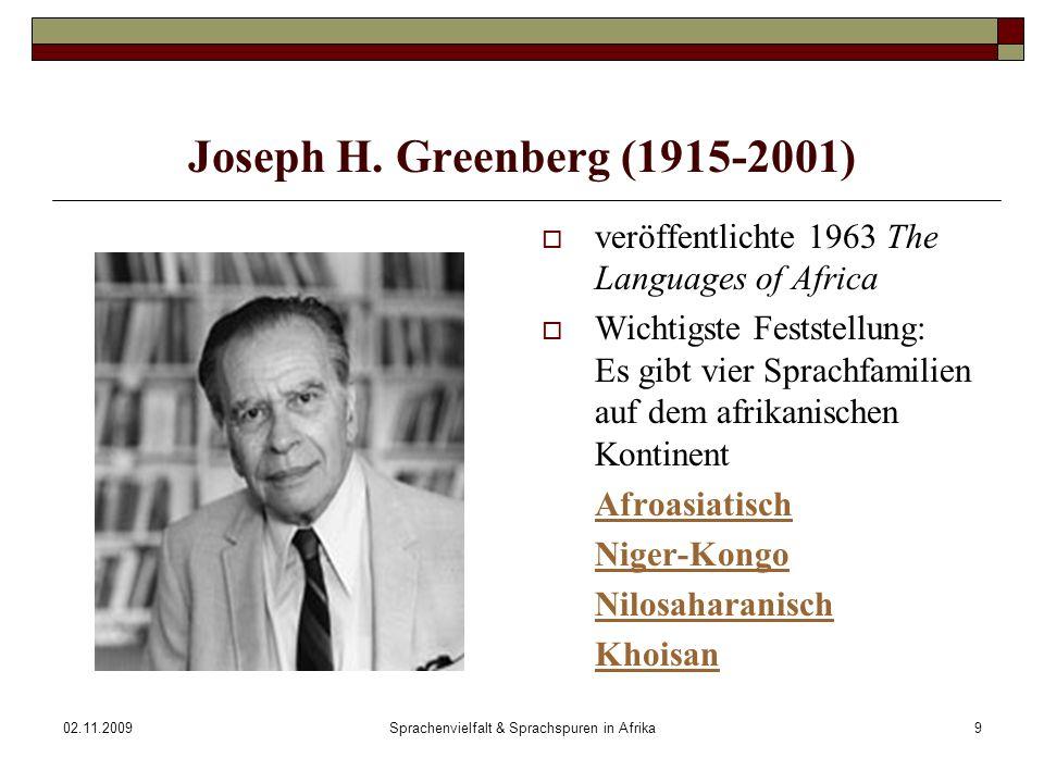 02.11.2009Sprachenvielfalt & Sprachspuren in Afrika9 Joseph H.