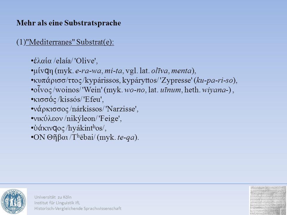 Universität zu Köln Institut für Linguistik IfL Historisch-Vergleichende Sprachwissenschaft Mehr als eine Substratsprache (1)