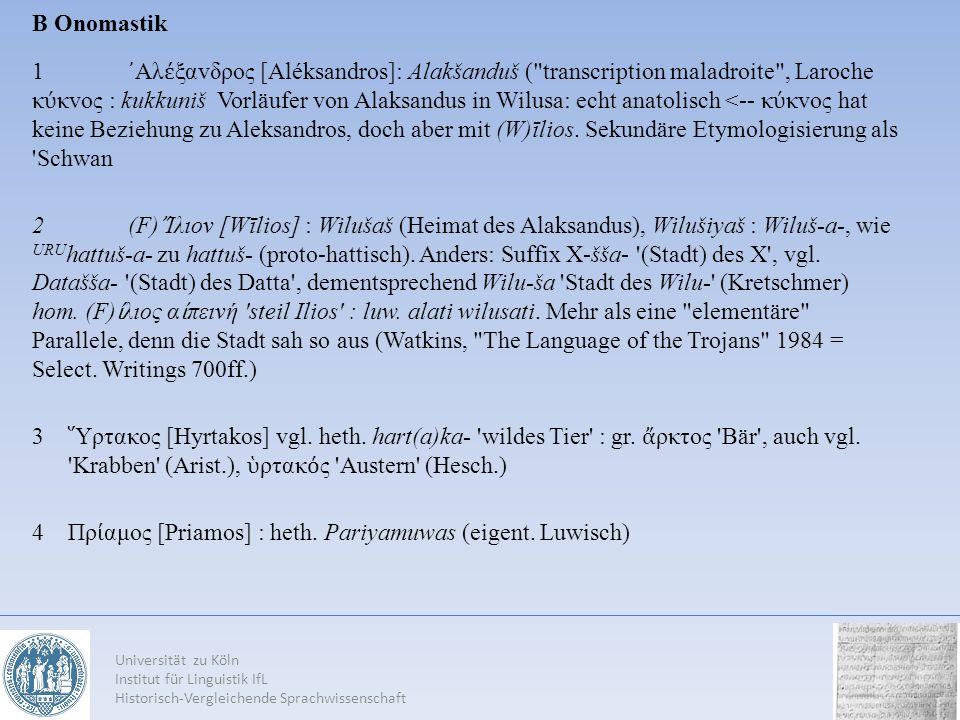 Universität zu Köln Institut für Linguistik IfL Historisch-Vergleichende Sprachwissenschaft B Onomastik 1 Αλ ξαvδρoς [Aléksandros]: Alakšanduš (