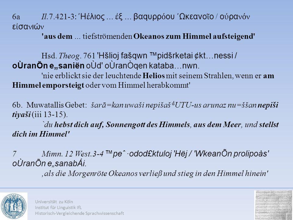 Universität zu Köln Institut für Linguistik IfL Historisch-Vergleichende Sprachwissenschaft 6aIl.7.421-3 : Η λιoς... ξ... βαqυρρ oυ Ωκεαvo o / o ραν ν
