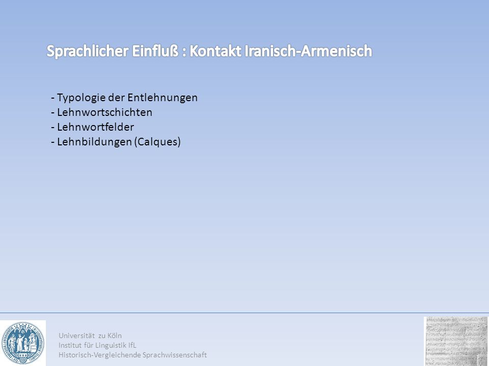 Universität zu Köln Institut für Linguistik IfL Historisch-Vergleichende Sprachwissenschaft - Typologie der Entlehnungen - Lehnwortschichten - Lehnwor