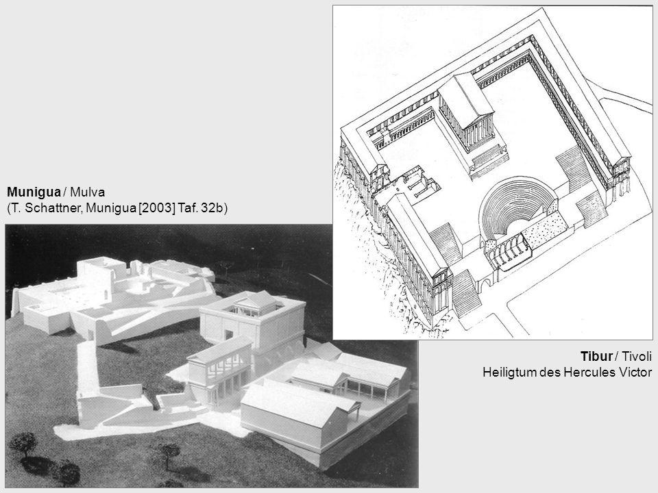 Munigua / Mulva (T. Schattner, Munigua [2003] Taf. 32b) Tibur / Tivoli Heiligtum des Hercules Victor