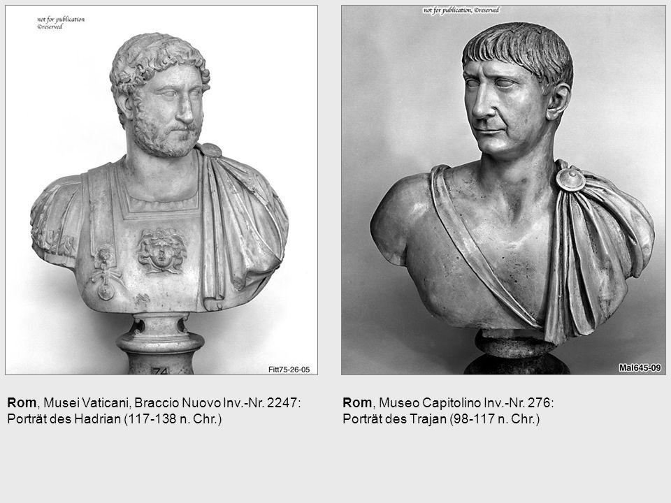Rom, Musei Vaticani, Braccio Nuovo Inv.-Nr. 2247: Porträt des Hadrian (117-138 n. Chr.) Rom, Museo Capitolino Inv.-Nr. 276: Porträt des Trajan (98-117