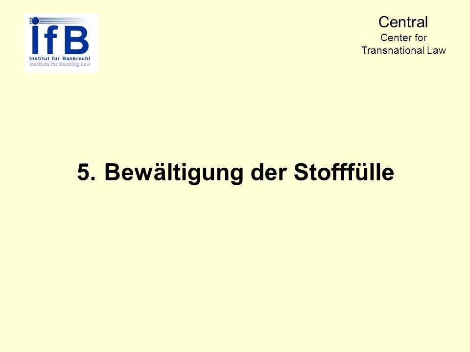 5.Bewältigung der Stofffülle Central Center for Transnational Law