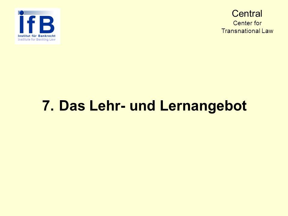 7.Das Lehr- und Lernangebot Central Center for Transnational Law