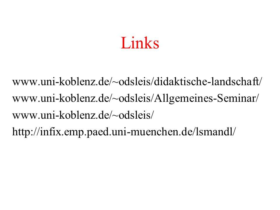 Links www.uni-koblenz.de/~odsleis/didaktische-landschaft/ www.uni-koblenz.de/~odsleis/Allgemeines-Seminar/ www.uni-koblenz.de/~odsleis/ http://infix.e